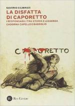 56471 - Cilibrizzi, S. - Disfatta di Caporetto. I responsabili fra storia e leggenda. Cadorna, Capello e Badoglio (La)