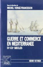 56493 - Verge Franceschi, M. - Guerre et commerce en Mediterranee IX-XXe siecles