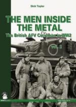 56498 - Taylor, D. - Men Inside the Metal Vol 2. The British AFV Crewman in WW2 (The)