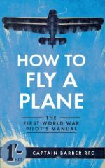 56520 - Barber, H. - How to Fly a Plane. The First World War Pilot's Manual