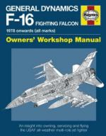 56528 - Davies, S. - General Dynamics F-16 Fighting Falcon. Owner's Workshop Manual. 1978 Onwards (All Marks)