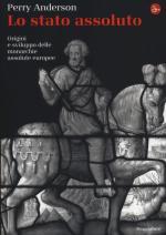 56539 - Andreson, P. - Stato assoluto. Origini e sviluppo delle monarchie assolute europee (Lo)