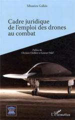 56543 - Gallais, S. - Cadre juridique de l'emploi des drones au combat