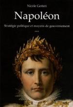 56562 - Gotteri, N. - Napoleon. Strategie politique et moyens de gouvernement