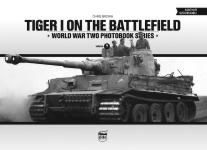 56567 - Brown, C. - Tiger I on the Battlefield - WWII Photobook Series Vol 7