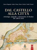 56571 - AAVV,  - Dal Castello alla Citta'. Archeologia, topografia e toponomastica di Bondeno dal 1300 al 2014