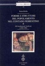 56575 - Pirillo, P. - Forme e strutture del popolamento nel contado fiorentino Vol 2. Gli insediamenti fortificati 1280-1380