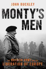 56601 - Buckley, J. - Monty's Men. The British Army and the Liberation of Europe