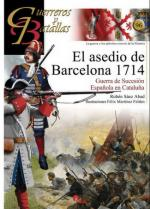 56647 - Saez Abad, R. - Guerreros y Batallas 096: El asedio de Barcelona 1714. Guerra de sucesion espanola en Cataluna