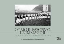 56664 - Bernasconi-Cavalleri, G.-G. - Como il fascismo le immagini. Una citta' in camicia nera