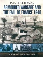 56676 - Tucker Jones, A. - Images of War. Armoured Warfare and the Fall of France 1940