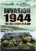 56678 - Turner, J.F. - Invasion '44. The Full Story of D-Day