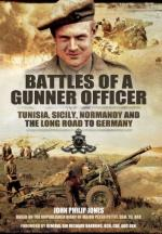 56681 - Pettit, P. - Battles of a Gunner Officer. Tunisia, Sicily, Normandy and the Long Road to Germany