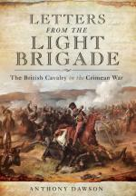56685 - Dawson, A. - Letters from the Light Brigade. The British Cavalry in the Crimean War