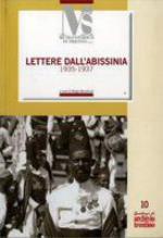 56705 - Benvenuti, S. cur - Lettere dall'Abissinia 1935-1937. Un volontario nella Guerra d'Etiopia. Lettere di Silvio Tommasi al padre