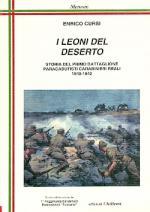 56709 - Cursi, E. - Leoni del deserto. Storia del 1. Battaglione Paracadutisti Carabinieri Reali 1940-1942 (I)