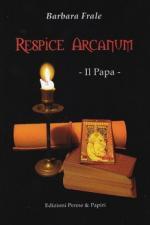 56731 - Frale, B. - Respice Arcanum. Il Papa