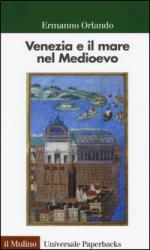 56735 - Orlando, E. - Venezia e il mare nel Medioevo