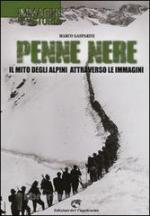 56739 - Gasparini, M. - Penne nere. Il mito degli alpini attraverso le immagini