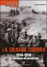 56740 - Gasparini, M. - Grande Guerra 1914-1918. Da Sarajevo all'armistizio
