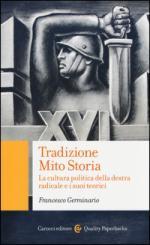 56743 - Germinario, F. - Tradizione mito storia. La cultura politica della destra radicale e i suoi teorici