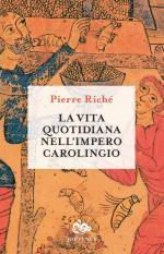 56748 - Riche', P. - Vita quotidiana nell'impero carolingio (La)