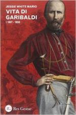 56750 - Mario, J.W. - Vita di Garibaldi Vol.1: 1807-1860