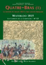 56798 - Tondeur-Courcelle, JP-P. - Waterloo 1815, les Carnets de la Campagne 13: Quatre-Bras (1) La matinee du 16 juin a l'aile gauche francaise