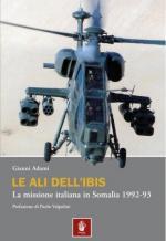 56801 - Adami, G. - Ali dell'Ibis. La missione italiana in Somalia 1992-93 (Le)