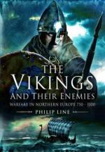 56822 - Line, P. - Vikings and Their Enemies. Warfare in Northern Europe 750-1100 (The)