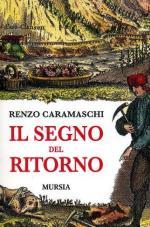 56845 - Caramaschi, R. - Segno del ritorno (Il)
