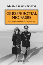 56846 - Bottai, M.G. - Giuseppe Bottai, mio padre. Una biografia privata e politica