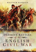 56850 - Wanklyn, M. - Decisive Battles of the English Civil War