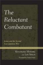 56862 - Minoru-Siyun, K.-L. - Reluctant Combatant. Japan and the Second Sino-Japanese War (The)