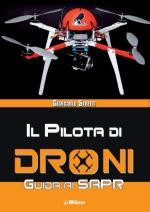 56896 - Stretti, G. - Pilota di droni. Guida al SAPR. 3a Ed. (Il)