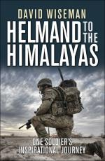 56899 - Wiseman, D. - Helmand to the Himalayas. One Soldier's inspirational journey