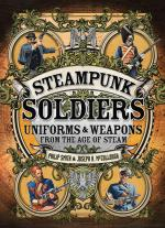 56911 - Smith-McCullough, P.-J. - Steampunk Soldiers. Uniforms and Weapons from the Age of Steam