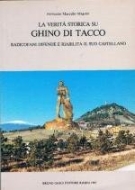 56938 - Magrini, F.M. - Verita' storica su Ghino di Tacco. Radicofani difende e riabilita il suo castellano (La)