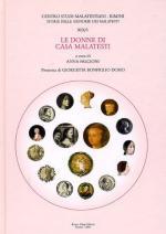 56940 - Falcioni, A. cur - Storie delle signorie dei Malatesti Vol 19/1 - Le donne di Casa Malatesti. Tomo 1