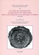 56947 - Cardinali, C. - Storie delle signorie dei Malatesti Vol 06 - Lotte dei discendenti di Malatesta da Verrucchio per la successione alla signoria di Rimini 1312-1334 (Le)