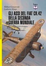 56969 - Gustavsson-Slongo, H.-L. - Assi del Fiat CR.42 della seconda guerra mondiale (Gli)