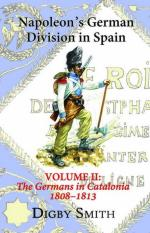 56983 - Smith, D. - Napoleon's German Division In Spain Vol 2: The Germans in Catalonia 1808-1813