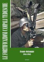 56988 - AAVV,  - Fortificazioni campali tedesche. Fronte orientale 1941-45 (Le). Libro+DVD