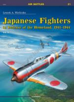 56997 - Wieliczko, L.A. - Air Battles 21: Japanese Fighters in Defense of the Homeland 1941-1944 Vol I