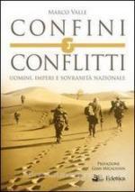 57002 - Valle, M. - Confini e conflitti. Uomini, imperi e sovranita' nazionale