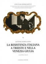 57046 - Fonda Savio, A. - Resistenza italiana a Trieste e nella Venezia Giulia (La)