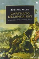 57052 - Miles, R. - Carthago delenda est. Ascesa e caduta di un'antica civilta'