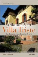 57060 - Carozzi, D. - Milano 1944. Villa triste. La famigerata banda Koch