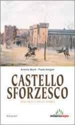 57067 - Monti-Arrigoni, A.-P. - Castello Sforzesco nell'arte e nella storia