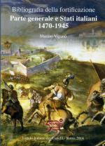 57070 - Vigano', M. - Bibliografia della fortificazione. Parte generale e Stati Italiani 1470-1945 2a Ed.